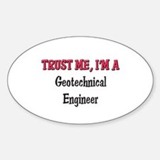 Trust Me I'm a Geotechnical Engineer Decal