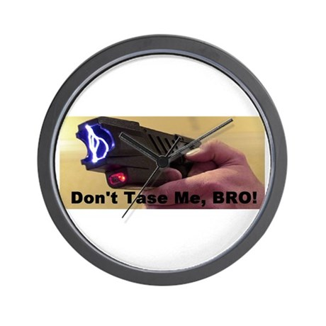 Don't Tase Me, Bro! Wall Clock!