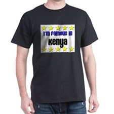 I'm Famous in Kenya T-Shirt