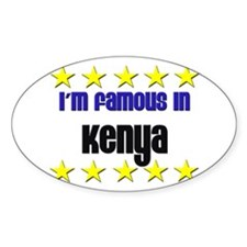 I'm Famous in Kenya Oval Decal
