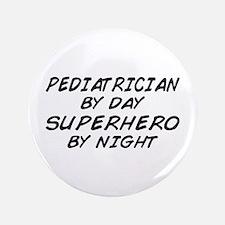 """Pediatrician Superhero 3.5"""" Button"""