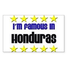 I'm Famous in Honduras Rectangle Decal