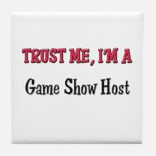 Trust Me I'm a Game Show Host Tile Coaster
