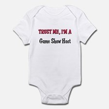 Trust Me I'm a Game Show Host Infant Bodysuit