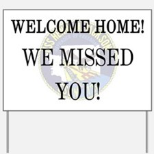"""Welcome Home! We Missed You!"" HMJ Yard Sign"