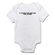 It is better to be alone than Infant Bodysuit