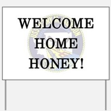 """Welcome Home Honey"" HMJ Yard Sign"