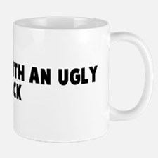 I was hit with an ugly stick Mug