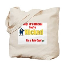 You're Nicked.:-) Tote Bag