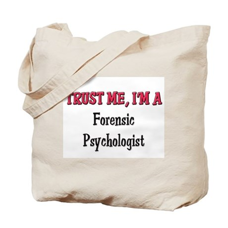 Trust Me I'm a Forensic Psychologist Tote Bag