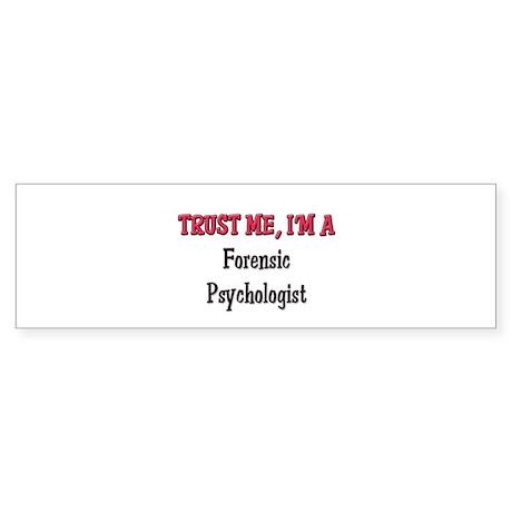 Trust Me I'm a Forensic Psychologist Sticker (Bump