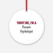 Trust Me I'm a Forensic Psychologist Ornament (Rou
