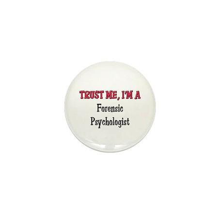 Trust Me I'm a Forensic Psychologist Mini Button