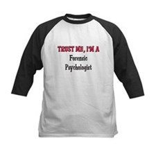 Trust Me I'm a Forensic Psychologist Tee