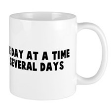 I try to take one day at a ti Mug