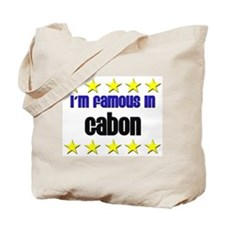 I'm Famous in Gabon Tote Bag