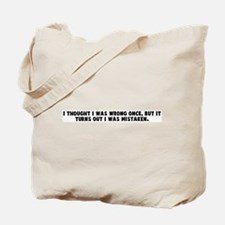 I thought I was wrong once bu Tote Bag