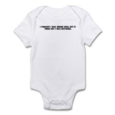 I thought I was wrong once bu Infant Bodysuit