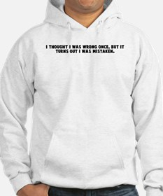 I thought I was wrong once bu Hoodie