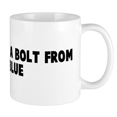 It came like a bolt from the Mug