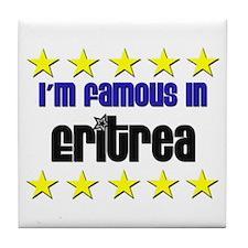 I'm Famous in Eritrea Tile Coaster