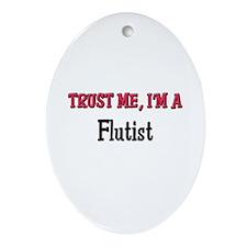 Trust Me I'm a Flutist Oval Ornament