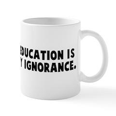 If you think education is exp Mug