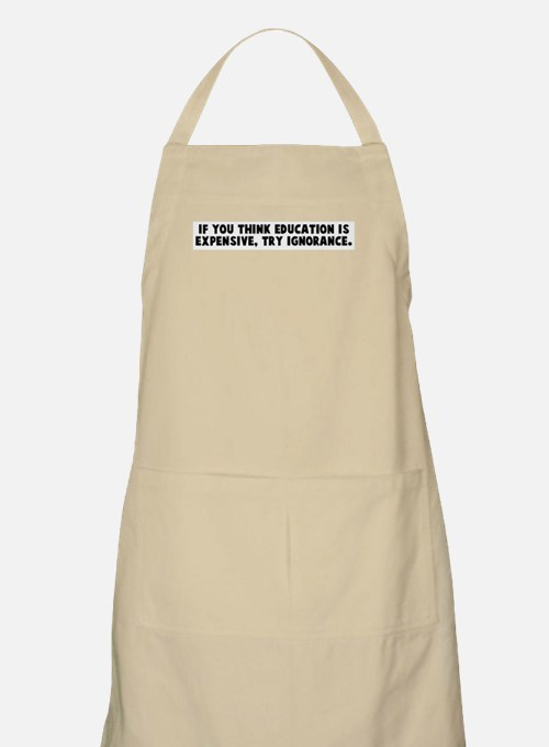 If you think education is exp BBQ Apron