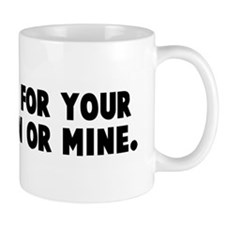 Is it time for your medicatio Mug