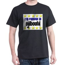 I'm Famous in Djibouti T-Shirt