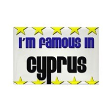 I'm Famous in Cyprus Rectangle Magnet