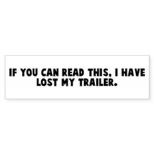 If you can read this I have l Bumper Bumper Stickers