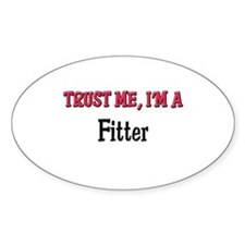 Trust Me I'm a Fitter Oval Decal