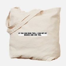 If you can read this I can hi Tote Bag