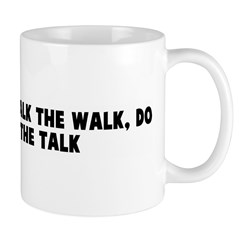 If you can not walk the walk Mug