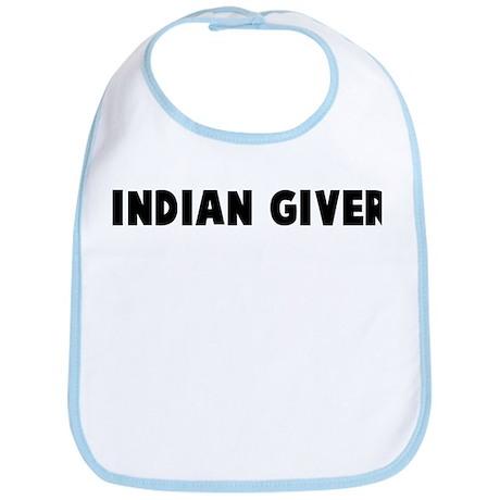 Indian giver Bib