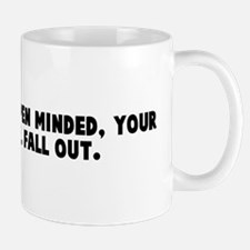 If you are too open minded yo Mug