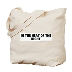 In the heat of the night Tote Bag