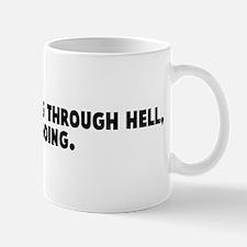 If you are going through hell Mug