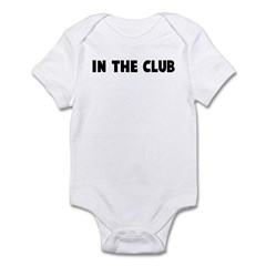In the club Infant Bodysuit