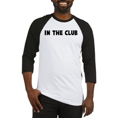 In the club Baseball Jersey