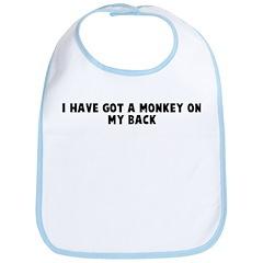 I have got a monkey on my bac Bib