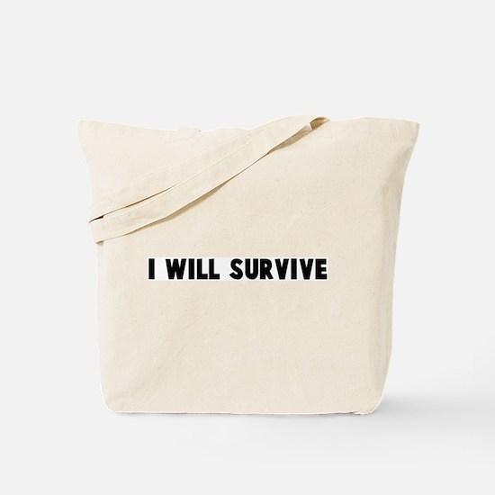 I will survive Tote Bag