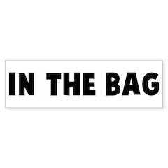 In the bag Bumper Bumper Sticker