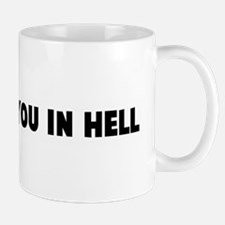 I will see you in hell Mug