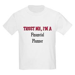 Trust Me I'm a Financial Planner Kids Light T-Shir