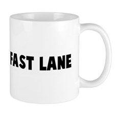 Life in the fast lane Mug