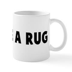 Lie like a rug Mug