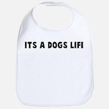 Its a dogs life Bib