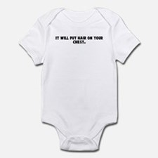 It will put hair on your ches Infant Bodysuit